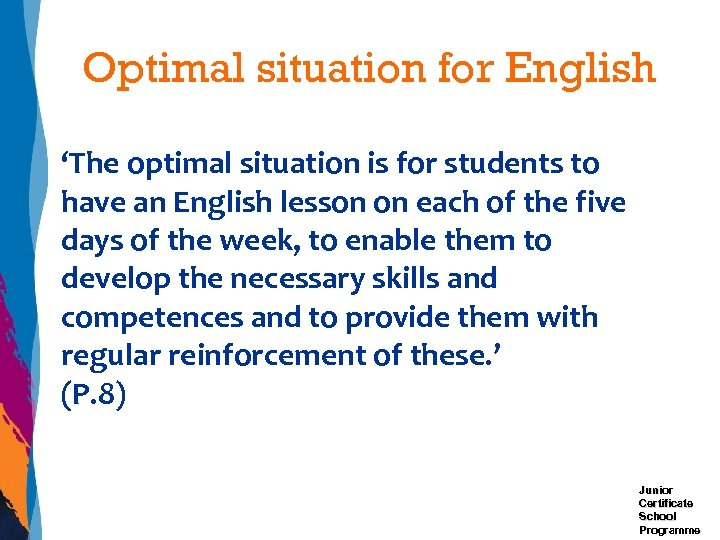 Optimal situation for English 'The optimal situation is for students to have an English