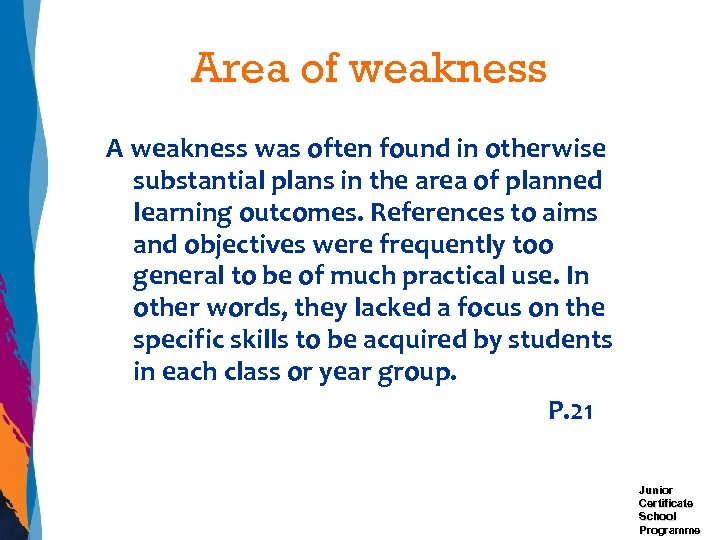 Area of weakness A weakness was often found in otherwise substantial plans in the