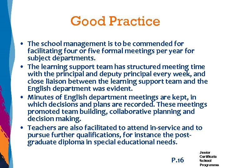 Good Practice • The school management is to be commended for facilitating four or