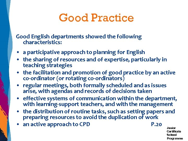 Good Practice Good English departments showed the following characteristics: • a participative approach to