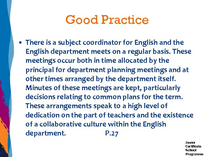 Good Practice • There is a subject coordinator for English and the English department