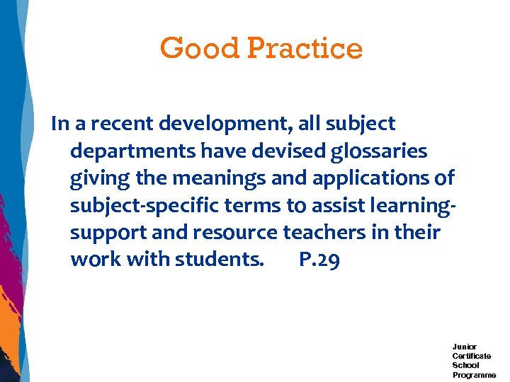 Good Practice In a recent development, all subject departments have devised glossaries giving the