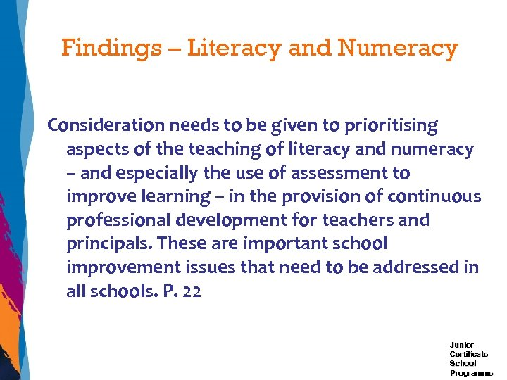 Findings – Literacy and Numeracy Consideration needs to be given to prioritising aspects of