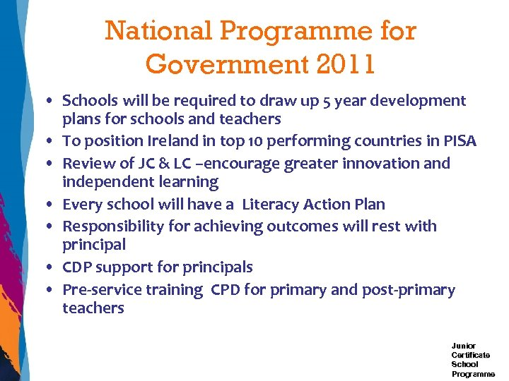 National Programme for Government 2011 • Schools will be required to draw up 5