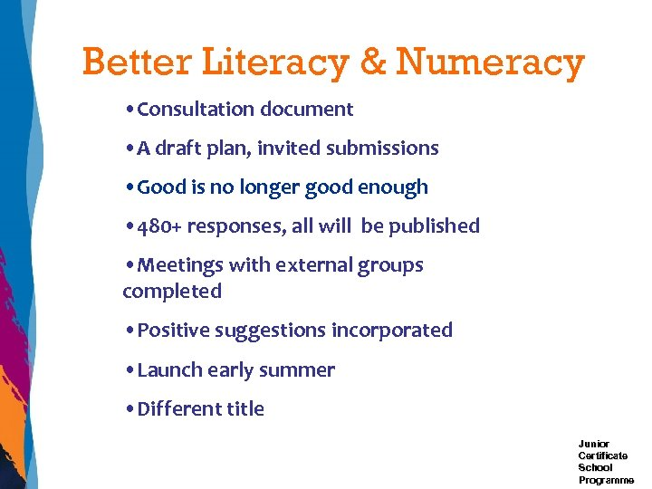 Better Literacy & Numeracy • Consultation document • A draft plan, invited submissions •
