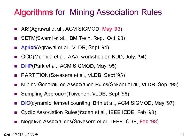 Algorithms for Mining Association Rules n AIS(Agrawal et al. , ACM SIGMOD, May '
