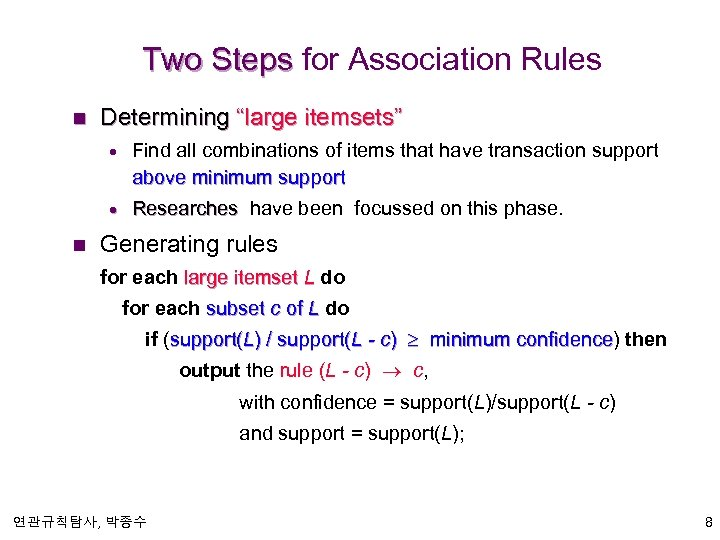 """Two Steps for Association Rules n Determining """"large itemsets"""" · · n Find all"""