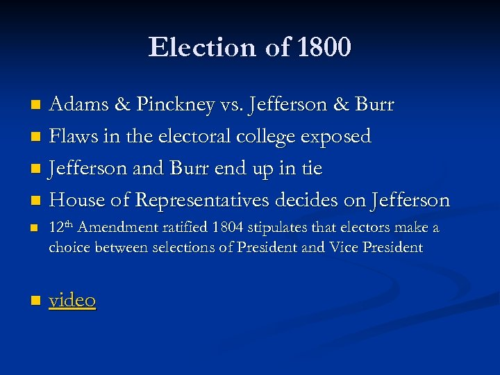 Election of 1800 Adams & Pinckney vs. Jefferson & Burr n Flaws in the