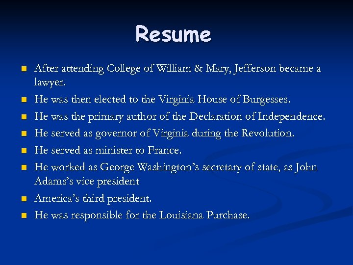 Resume n n n n After attending College of William & Mary, Jefferson became