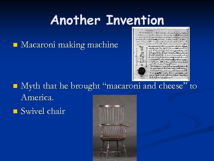 "Another Invention n Macaroni making machine Myth that he brought ""macaroni and cheese"" to"