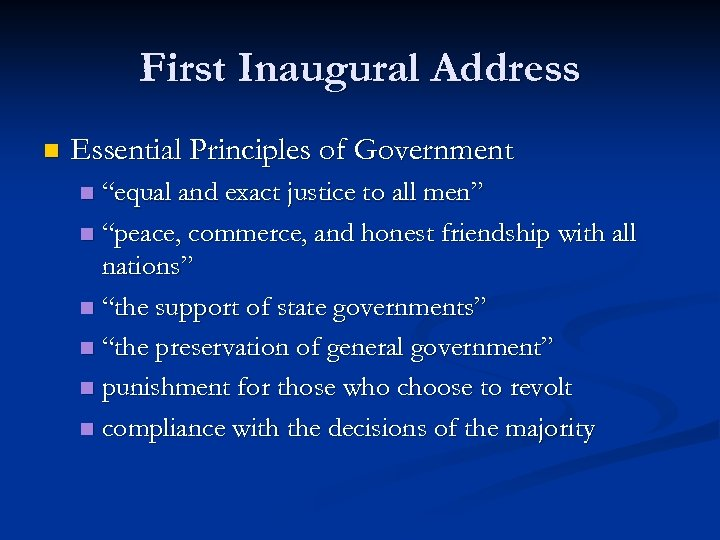 "First Inaugural Address n Essential Principles of Government ""equal and exact justice to all"