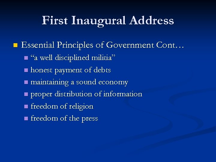 "First Inaugural Address n Essential Principles of Government Cont… ""a well disciplined militia"" n"