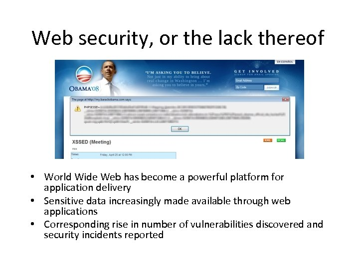 Web security, or the lack thereof • World Wide Web has become a powerful