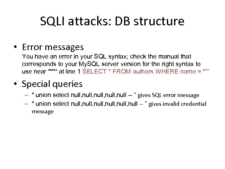 SQLI attacks: DB structure • Error messages You have an error in your SQL