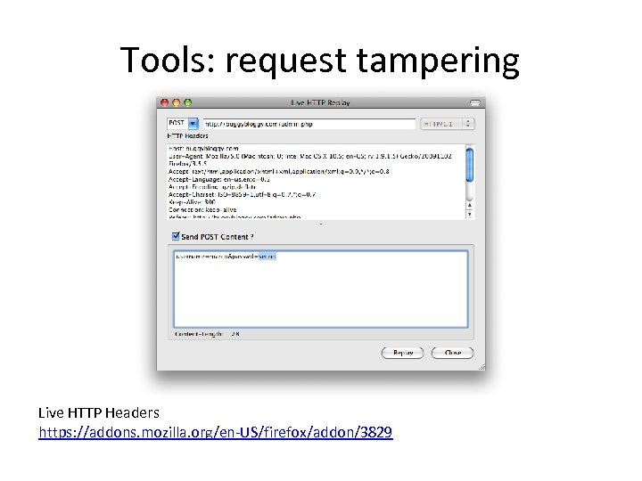 Tools: request tampering Live HTTP Headers https: //addons. mozilla. org/en-US/firefox/addon/3829