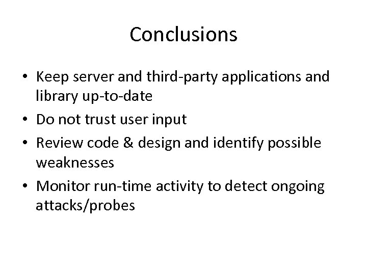 Conclusions • Keep server and third-party applications and library up-to-date • Do not trust