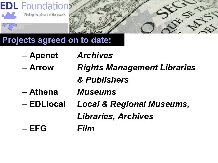 Projects agreed on to date: – Apenet – Arrow – Athena – EDLlocal –