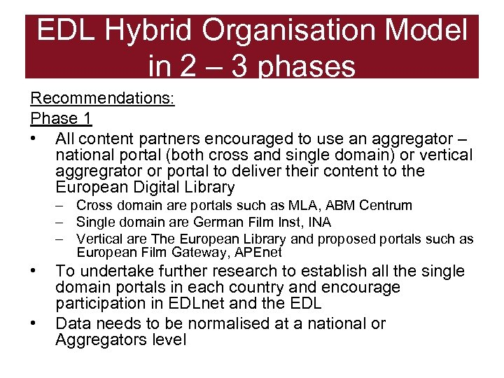 EDL Hybrid Organisation Model in 2 – 3 phases Recommendations: Phase 1 • All