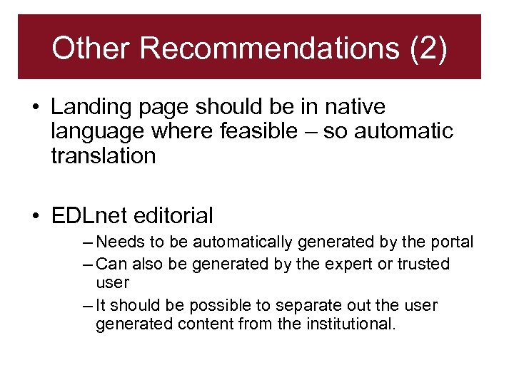 Other Recommendations (2) • Landing page should be in native language where feasible –