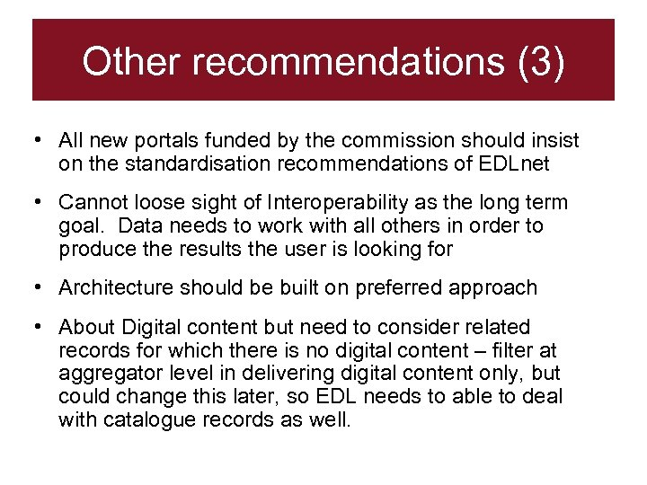 Other recommendations (3) • All new portals funded by the commission should insist on