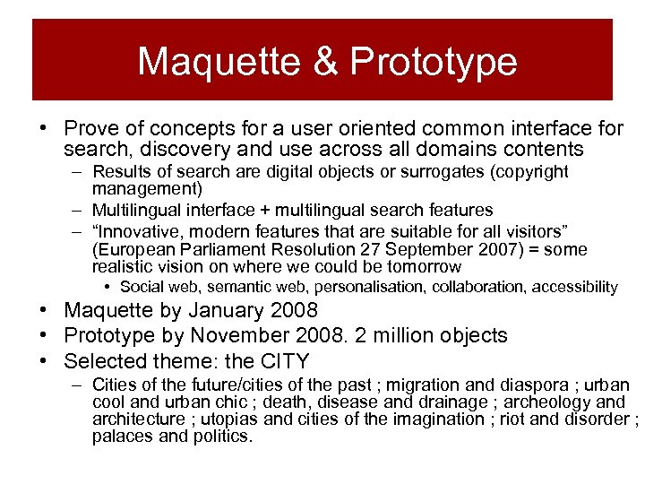 Maquette & Prototype • Prove of concepts for a user oriented common interface for