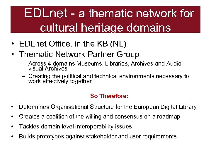 EDLnet - a thematic network for cultural heritage domains • EDLnet Office, in the