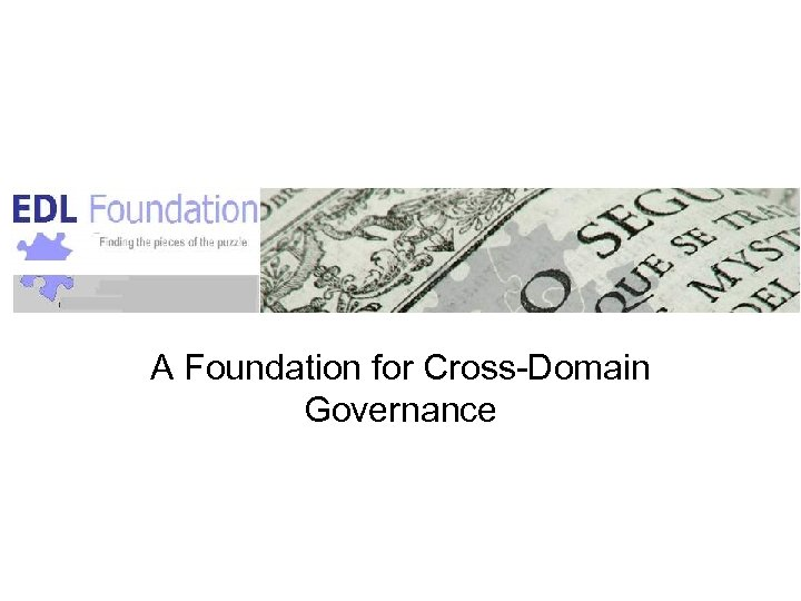 A Foundation for Cross-Domain Governance