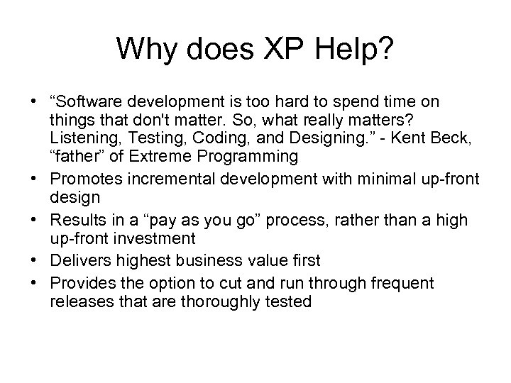 """Why does XP Help? • """"Software development is too hard to spend time on"""