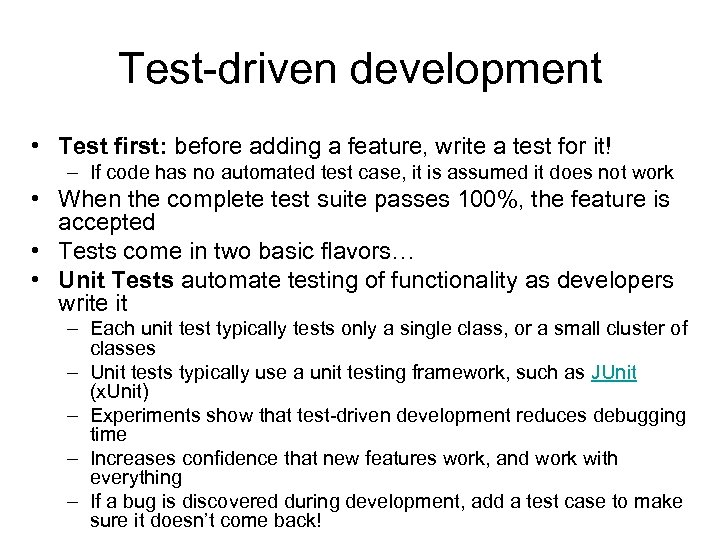 Test-driven development • Test first: before adding a feature, write a test for it!