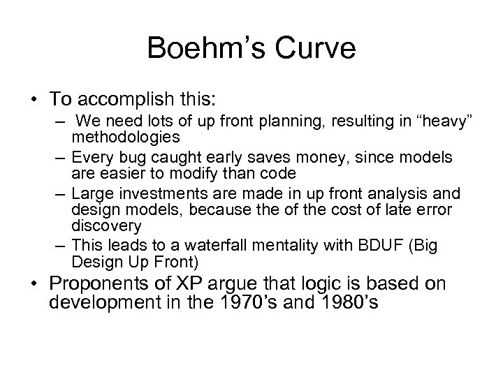 Boehm's Curve • To accomplish this: – We need lots of up front planning,