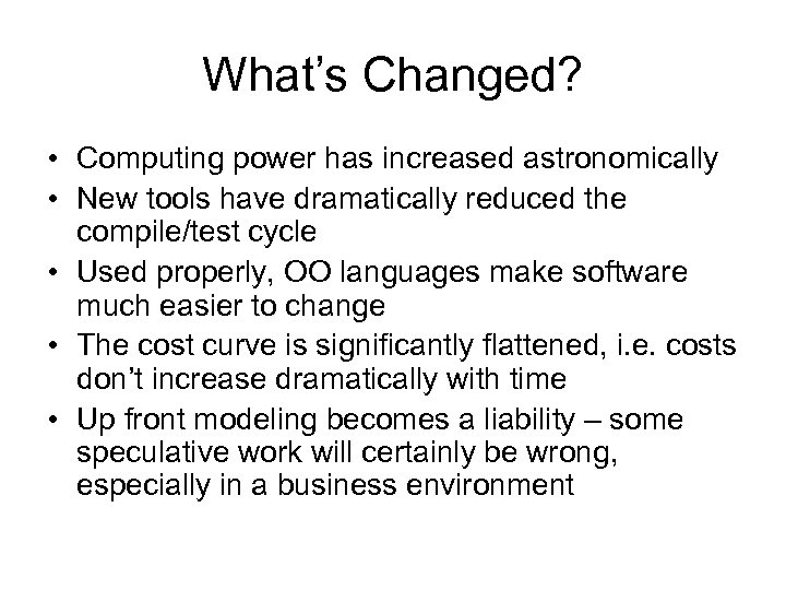 What's Changed? • Computing power has increased astronomically • New tools have dramatically reduced