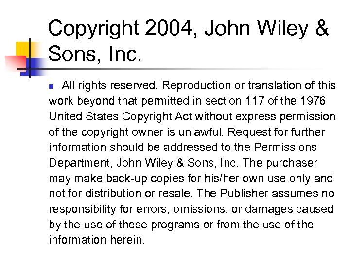 Copyright 2004, John Wiley & Sons, Inc. All rights reserved. Reproduction or translation of