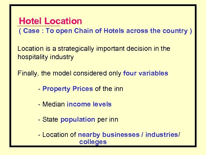Hotel Location ( Case : To open Chain of Hotels across the country )