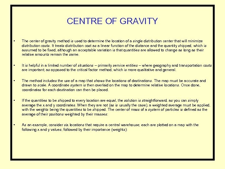 CENTRE OF GRAVITY • The center of gravity method is used to determine the