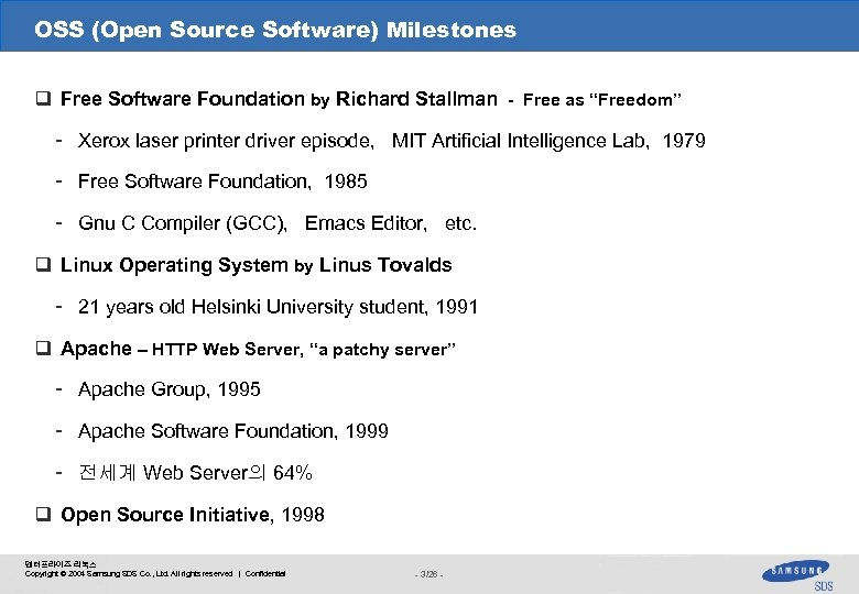 OSS (Open Source Software) Milestones q Free Software Foundation by Richard Stallman - Free
