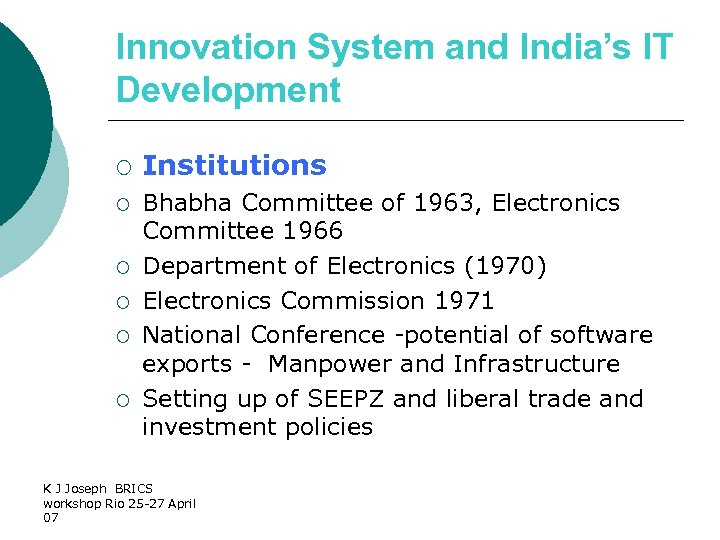 Innovation System and India's IT Development ¡ ¡ ¡ Institutions Bhabha Committee of 1963,
