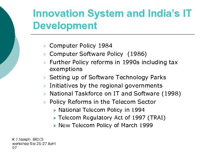 Innovation System and India's IT Development Ø Ø Ø Ø Computer Policy 1984 Computer