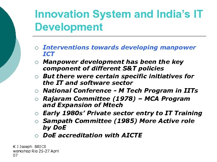 Innovation System and India's IT Development ¡ ¡ ¡ ¡ Interventions towards developing manpower