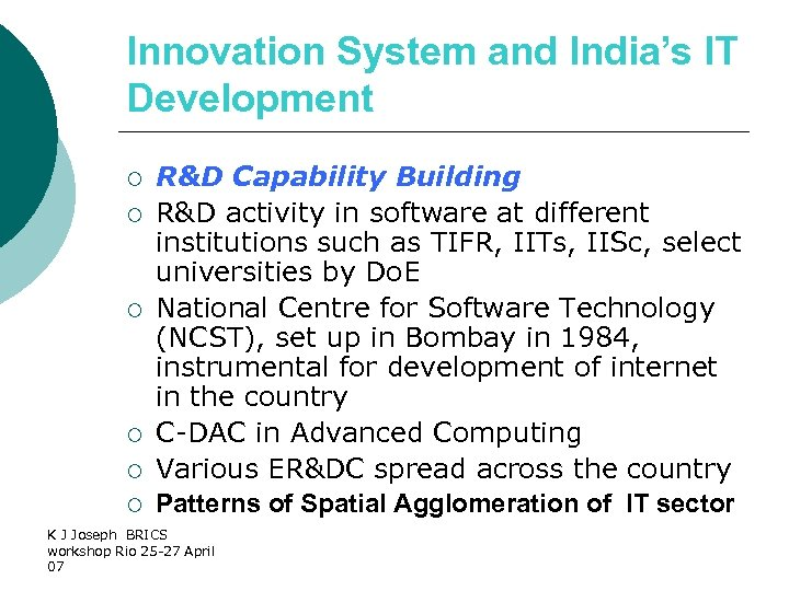 Innovation System and India's IT Development ¡ ¡ ¡ R&D Capability Building R&D activity