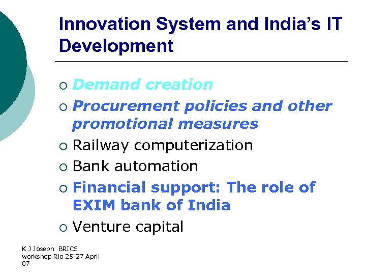 Innovation System and India's IT Development Demand creation ¡ Procurement policies and other promotional