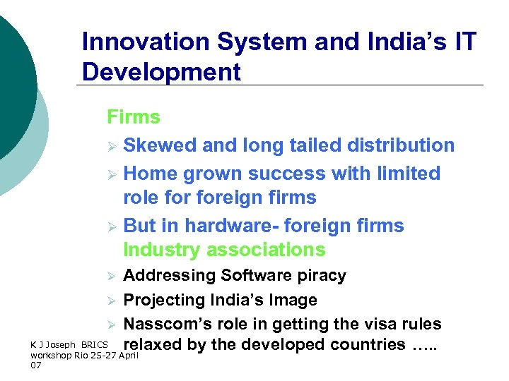 Innovation System and India's IT Development Firms Ø Skewed and long tailed distribution Ø