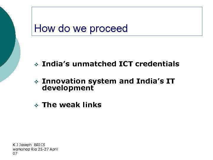 How do we proceed v India's unmatched ICT credentials v Innovation system and India's