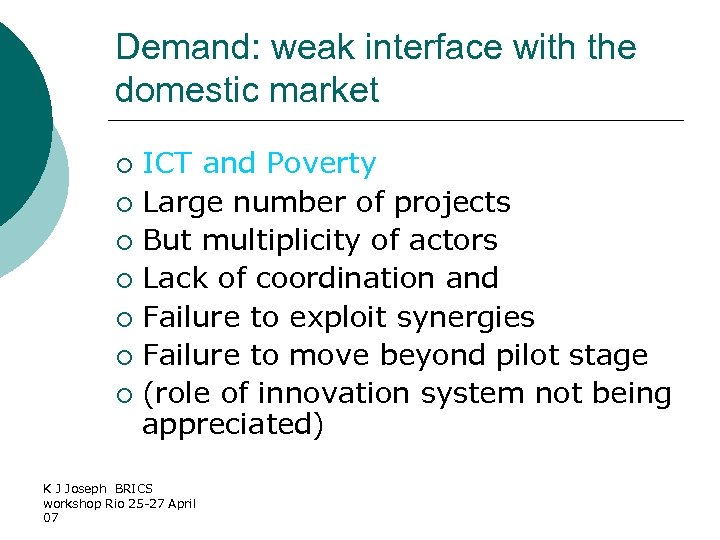 Demand: weak interface with the domestic market ICT and Poverty ¡ Large number of