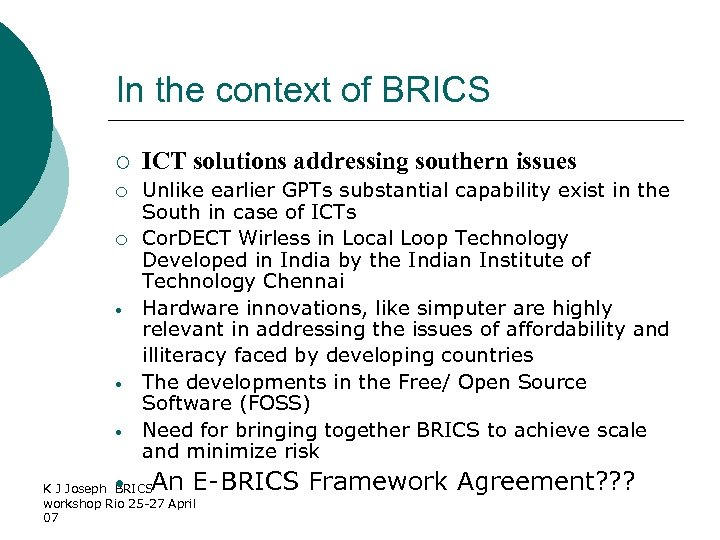 In the context of BRICS ¡ ICT solutions addressing southern issues ¡ Unlike earlier