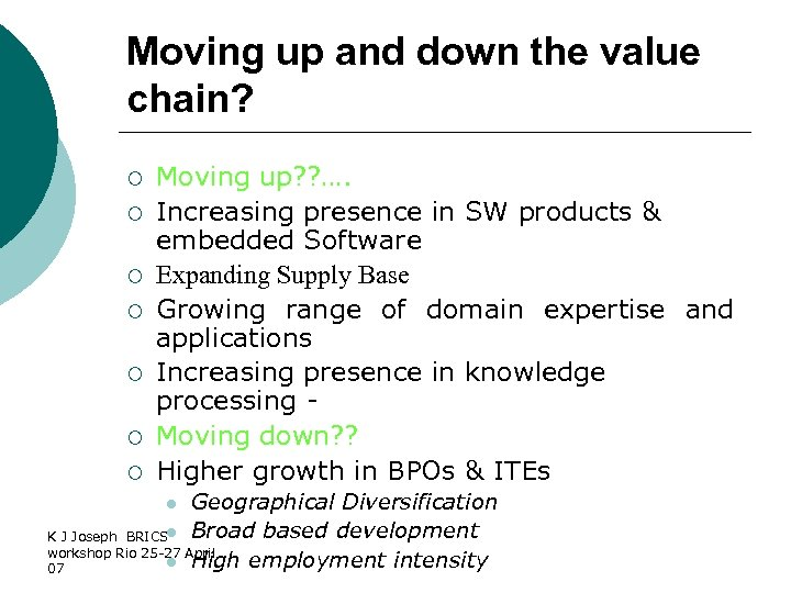 Moving up and down the value chain? ¡ ¡ ¡ ¡ Moving up? ?