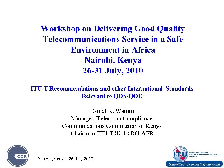 Workshop on Delivering Good Quality Telecommunications Service in a Safe Environment in Africa Nairobi,