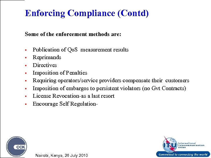 Enforcing Compliance (Contd) Some of the enforcement methods are: § § § § Publication