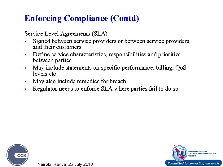 Enforcing Compliance (Contd) Service Level Agreements (SLA) § Signed between service providers or between