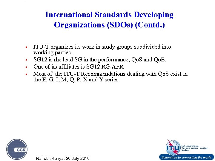 International Standards Developing Organizations (SDOs) (Contd. ) § § ITU-T organizes its work in