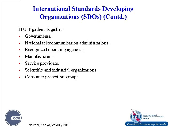 International Standards Developing Organizations (SDOs) (Contd. ) ITU-T gathers together § Governments, § National